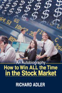 How to Win All the Time in the Stock Market