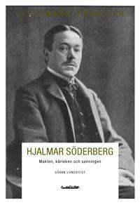 Hjalmar Söderberg : makten, kärleken och sanningen