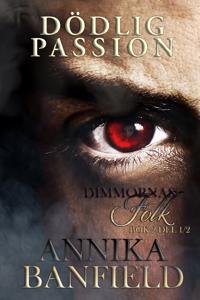 Dödlig passion. 1 - Annika Banfield pdf epub