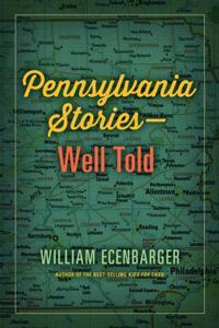 Pennsylvania Stories--Well Told