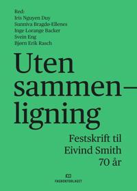 Uten sammenligning; festskrift til Eivind Smith 70 år