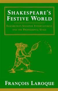 Shakespeare's Festive World