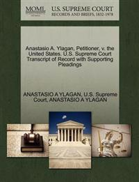 Anastasio A. Ylagan, Petitioner, V. the United States. U.S. Supreme Court Transcript of Record with Supporting Pleadings