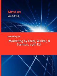 Exam Prep for Marketing by Etzel, Walker, & Stanton, 14th Ed.