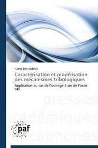 Caract�risation Et Mod�lisation Des M�canismes Tribologiques