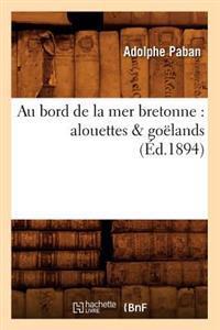 Au Bord de la Mer Bretonne: Alouettes & Go�lands (�d.1894)