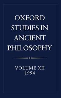 Oxford Studies in Ancient Philosophy: Volume XII: 1994