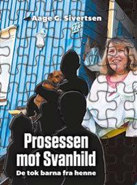 Prosessen mot Svanhild - Aage G. Sivertsen pdf epub