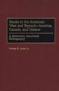 Blacks in the American West and Beyond - America, Canada, and Mexico