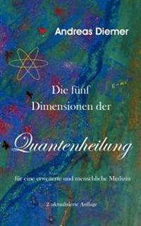 Die Funf Dimensionen Der Quantenheilung