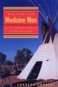 Meeting the Medicine Men