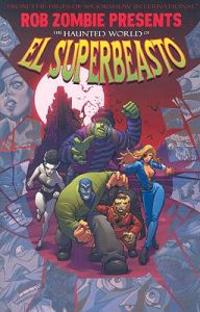 The Haunted World of El Superbeasto 1