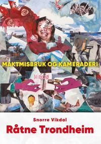 Råtne Trondheim - Snorre Vikdal | Inprintwriters.org