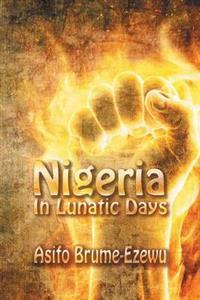 Nigeria in Lunatic Days