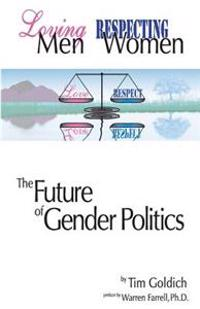 Loving Men, Respecting Women: The Future of Gender Politics