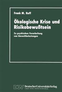 Okologische Krise und Risikobewusstsein