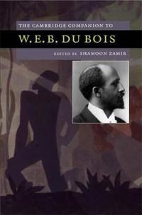 The Cambridge Companion to W.E.B Du Bois