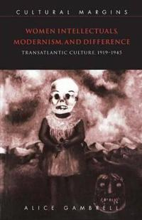 Women Intellectuals, Modernism and Difference