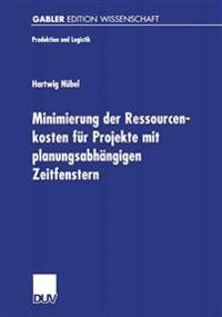 Minimierung Der Ressourcenkosten Fur Projekte Mit Planungsabhängigen Zeitfenstern