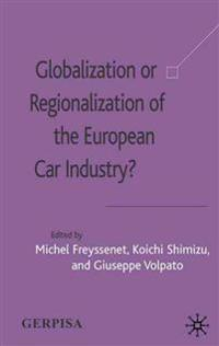 Globalization or Regionalization of the European Car Industry