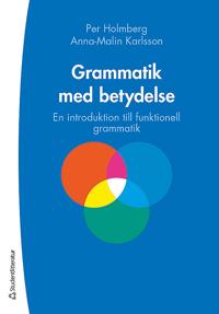 Grammatik med betydelse - En introduktion till funktionell grammatik
