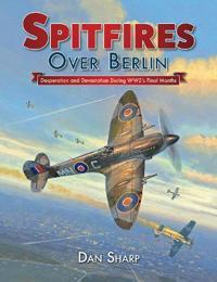 Spitfires Over Berlin
