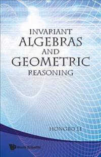 Invariant Algebras and Geometric Reasoning