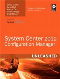 System Center Configuration Manager Sccm 2012 Unleashed