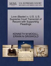 Love (Baxter) V. U.S. U.S. Supreme Court Transcript of Record with Supporting Pleadings