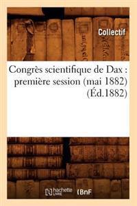 Congres Scientifique de Dax: Premiere Session (Mai 1882) (Ed.1882)