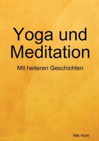 Yoga Und Meditation Das Heitere A Bungsbuch