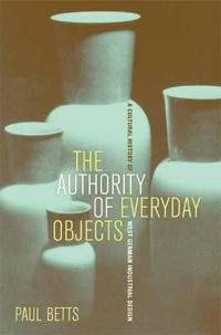 The Authority of Everyday Objects