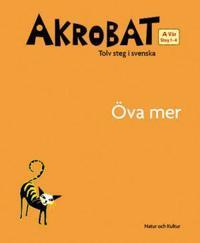 Akrobat. Tolv steg i svenska, A Vår. Öva mer. Steg 1-4
