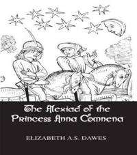 The Alexiad of the Princess Anna Comnena