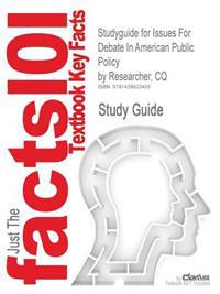 Outlines & Highlights for Issues for Debate in American Public Policy