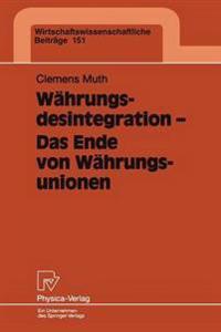 Währungsdesintegration - Das Ende von Währungsunionen