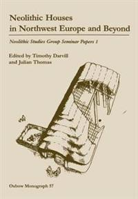 Neolithic Houses in North-West Europe and Beyond