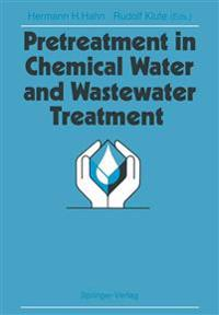 Pretreatment in Chemical Water and Wastewater Treatment