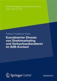 Koordinierter Einsatz Von Direktmarketing Und Verkaufsaubendienst Im B2b-kontext