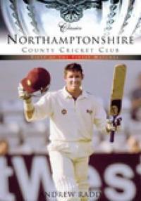Northamptonshire County Cricket Club Classics