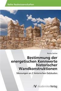 Bestimmung Der Energetischen Kennwerte Historischer Wandkonstruktionen