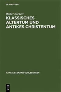 Klassisches Altertum Und Antikes Christentum