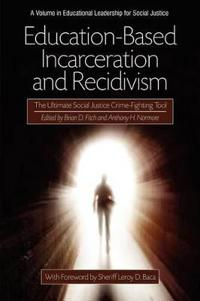 Education-Based Incarceration and Recidivism