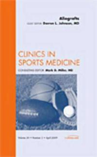 Allografts, an Issue of Clinics in Sports Medicine