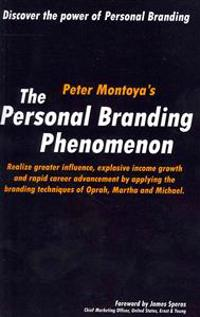 The Personal Branding Phenomenon: Realize Greater Influence, Explosive Income Growth and Rapid Career Advancement by Applying the Branding Techniques