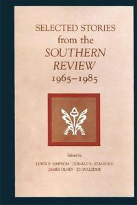 Selected Stories from the Southern Review, 1965-1985