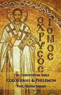 The Chrysostom Bible - Colossians & Philemon