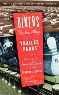 Diners, Bowling Alleys and Trailer Parks