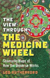 The View Through the Medicine Wheel