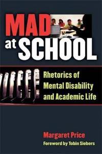 Mad at school - rhetorics of mental disability and academic life